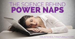 The-Science-Behind-Power-Naps-holistichealthnaturally.com_-826x433@2x