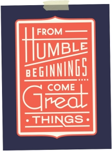 Happy-Monday-From-humble-beginnings